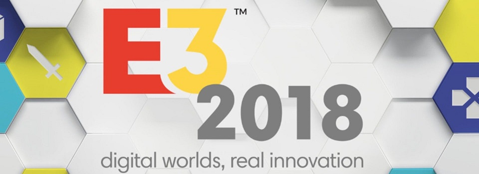 The Official E3 2018 Announcement Schedule