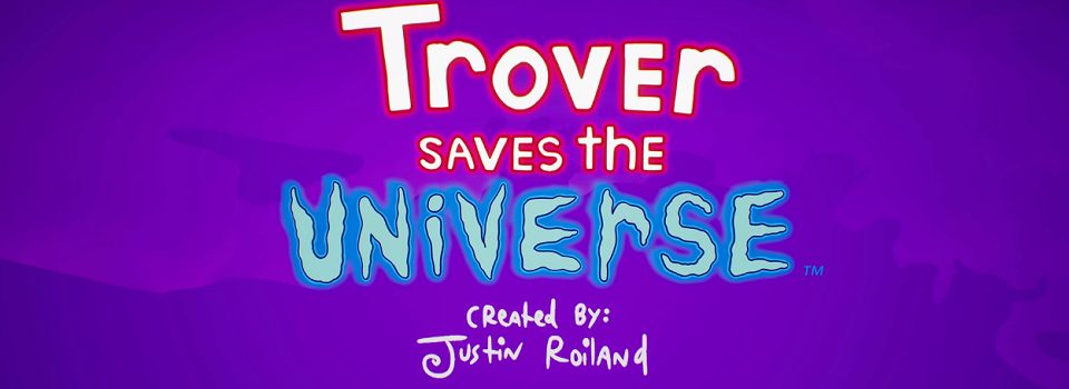 Sony Reveals Trover Saves the Universe, by Justin Roiland