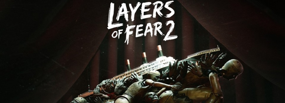 Layers of Fear 2 Review: A Near Perfect Mix of Horror and Art